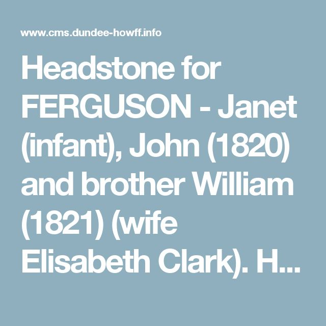 Headstone for FERGUSON - Janet (infant), John (1820) and brother William (1821) (wife Elisabeth Clark). Howff memorial No. 478, Dundee, Scotland.