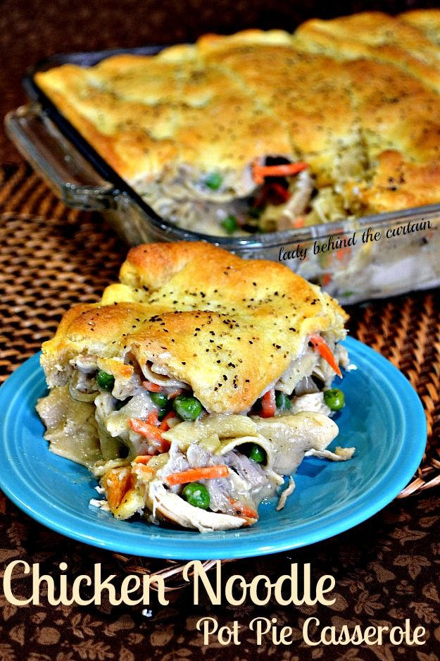 Chicken Noodle Pot Pie Casserole Recipe - Lady Behind The Curtain