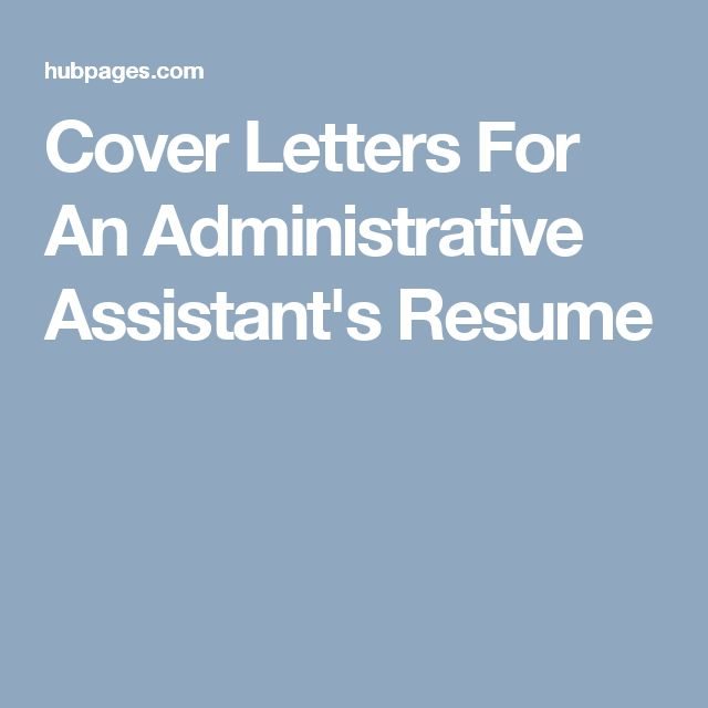 Cover Letters For An Administrative Assistant's Resume
