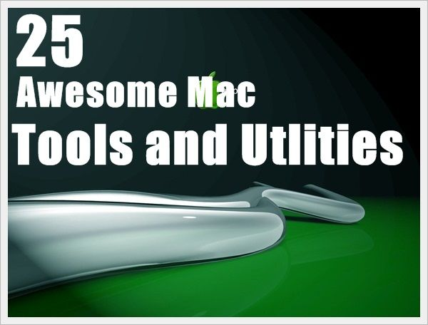 25 Awesome #Mac ools and Utlities