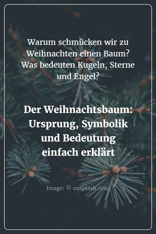 Warum schmücken wir zu Weihnachten einen Baum? Was bedeuten unsere Weihnachtskugeln, Kerzen, Sterne und Engel? - Bekannte Begriffe und Symbole kurz und verständlich erklärt.