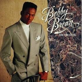 Bobby Brown - think I still have this cassette somewhere....