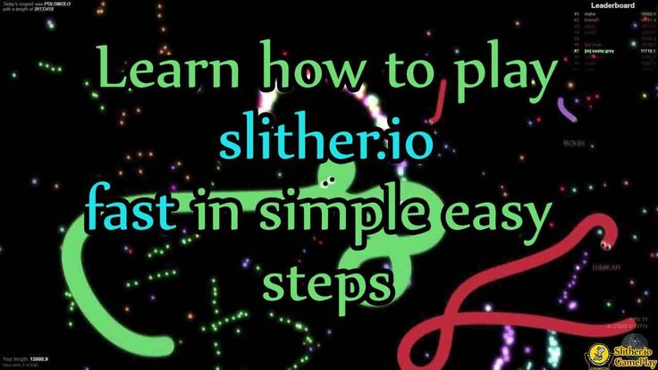 Slither Io Fast In Simple Easy Steps Slither Io Guide Slitherio Easy Step Slitherio Game