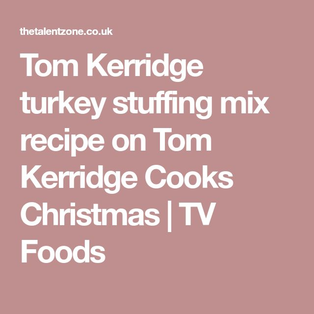 Tom Kerridge turkey stuffing mix recipe on Tom Kerridge Cooks Christmas | TV Foods