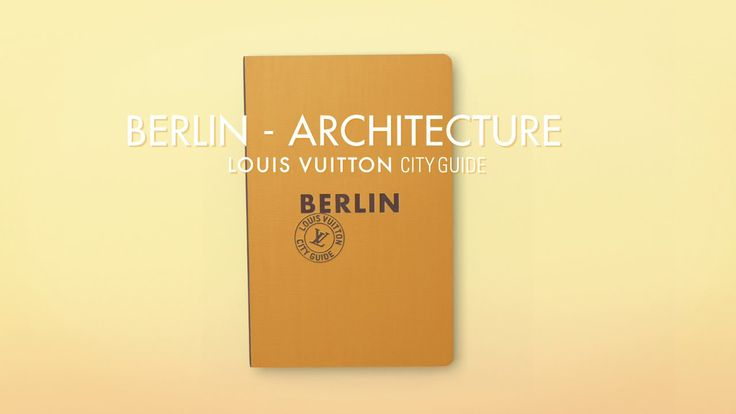 cool  Louis Vuitton Presents the Berlin City Guide