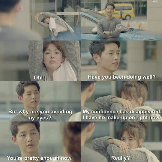 Descendants of the sun ... The only thing a girl needs to hear