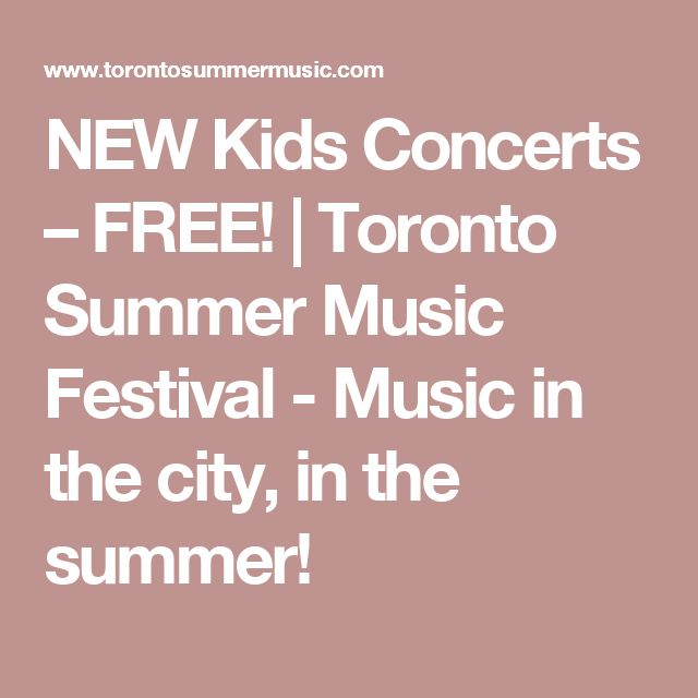 NEW Kids Concerts – FREE! | Toronto Summer Music Festival - Music in the city, in the summer!