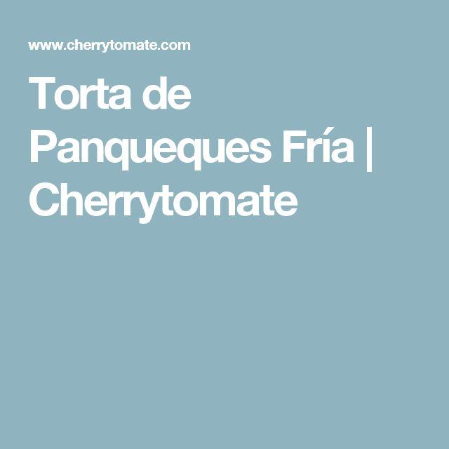 Torta de Panqueques Fría | Cherrytomate