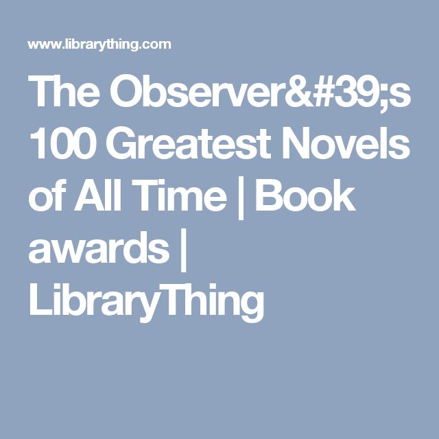 The Observer's 100 Greatest Novels of All Time | Book awards | LibraryThing