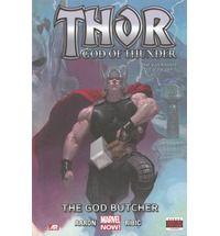 Thor: God of Thunder: the God Butcher (Marvel Now) Volume 1 - Jason Aaron (author), Esad Ribic (artist).