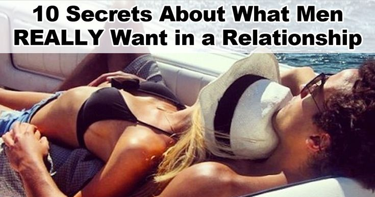 What Men Want in Relationships | 10 Secrets About What Men REALLY Want in a RelationshipRelationship ...