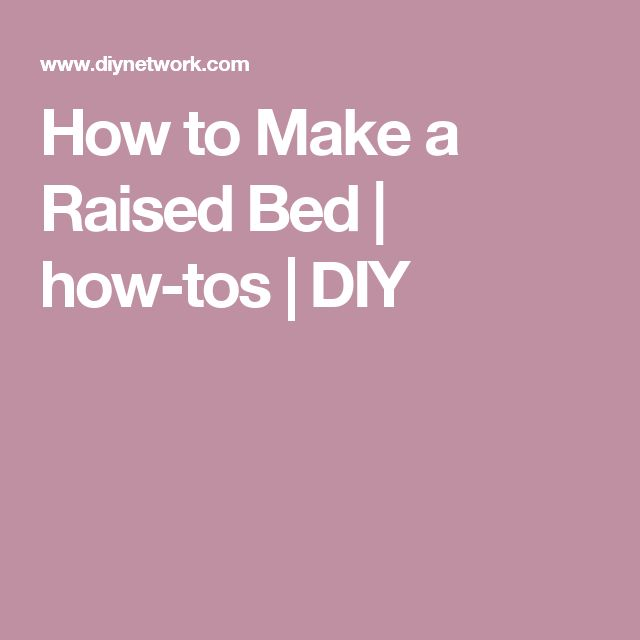 How to Make a Raised Bed | how-tos | DIY