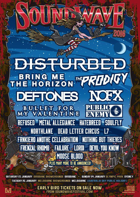 Soundwave 2016 first line up is finally announced. Disturbed, BFMV, Prodigy, BMTH, DLC, Frenzal Rhomb..............more to come
