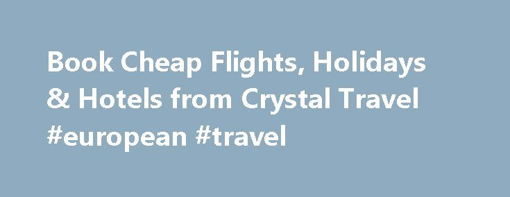 Book Cheap Flights, Holidays & Hotels from Crystal Travel #european #travel http://travel.remmont.com/book-cheap-flights-holidays-hotels-from-crystal-travel-european-travel/  #travel agency uk # Room2 Best offers for flights from UK to Worldwide From Manchester Bangkok FROM £358 FROM £358 From Manchester Delhi FROM £380 FROM £380 From Manchester Manila FROM £386 FROM £386 From London-Heathrow Goa FROM £449 FROM £449The post Book Cheap Flights, Holidays & Hotels from Crystal Travel #european…