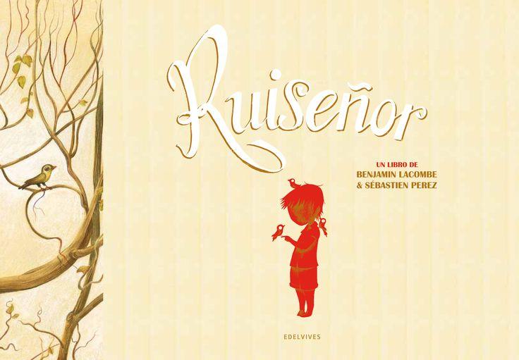 Ruiseñor. Álbum de Sébastien Perez ilustrado por Benjamin Lacombe.