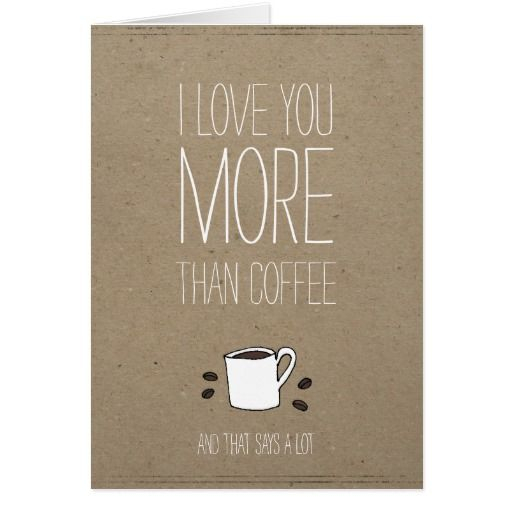 I love you more than coffee rustic Valentines card