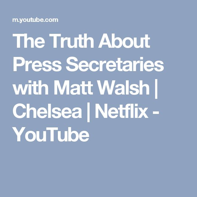 The Truth About Press Secretaries with Matt Walsh   Chelsea   Netflix - YouTube