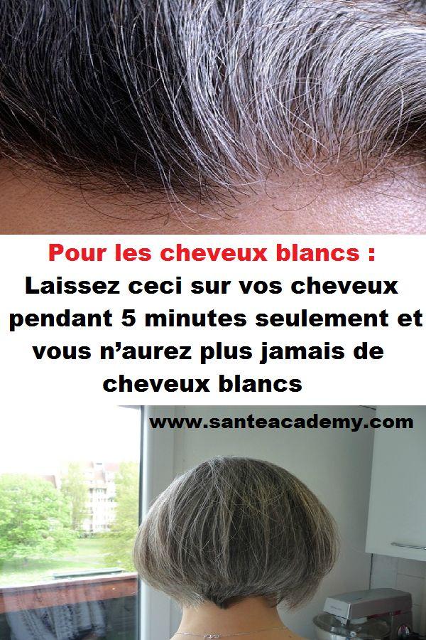 Pour les cheveux blancs : Laissez ceci sur vos cheveux pendant 5 minutes seulement et vous n'aurez plus jamais de cheveux blancs