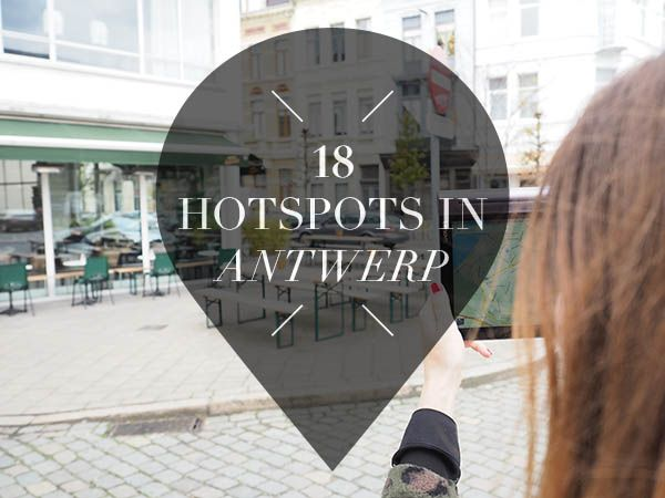 Visiting Antwerp? Then you have to know these 18 hotspots in this city!
