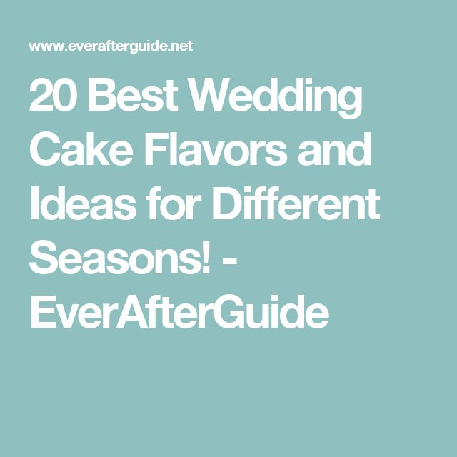 favorite wedding cake flavors 17 best ideas about best wedding cakes on 14217