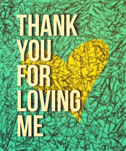 Love You Thank You Quotes: Thank You For Loving Me