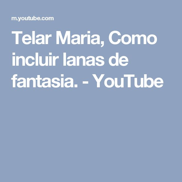 Telar Maria,  Como incluir lanas de fantasia. - YouTube