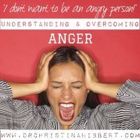 "Understanding & Overcoming Anger: ""I don't want to be an angry person!"" www.DrChristinaHibbert.com #mentalhealth #anger #psychology"