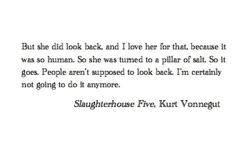 Quotes About Love Kurt Vonnegut : but she did look back, and i love her for that, because it was so ...