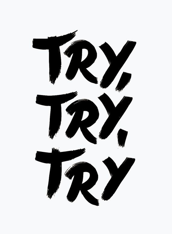 Try, try, try // Essaie, essaie, essaie // (calligraphie, encouragements) --- Cabinet Social, Stéphanie LADEL