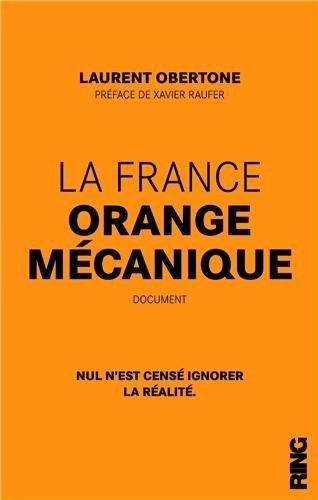 Le Bouquinovore: La France orange mécanique, Laurent Obertone