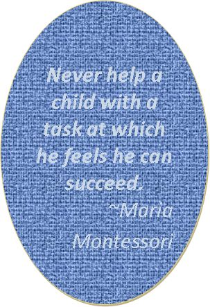 Wise words from Maria Montessori