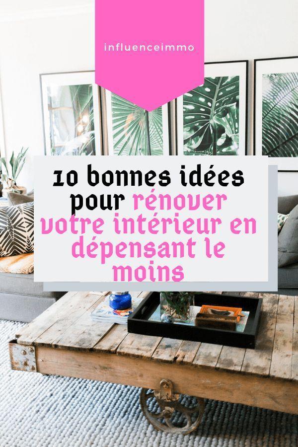 10 Bonnes Idees Pour Renover Votre Interieur En Depensant Le Moins Conseils De Decoration Decoration Et Bonnes Idees