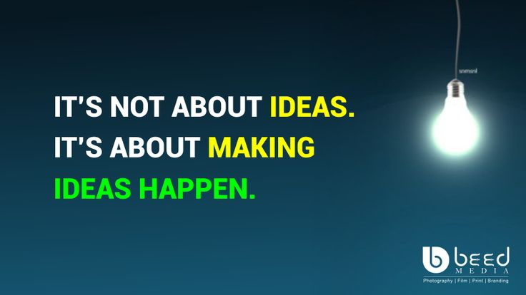 IT'S NOT ABOUT IDEAS. IT'S ABOUT MAKING IDEAS HAPPEN. Be smart be Like #beedmedia @BeedMedia
