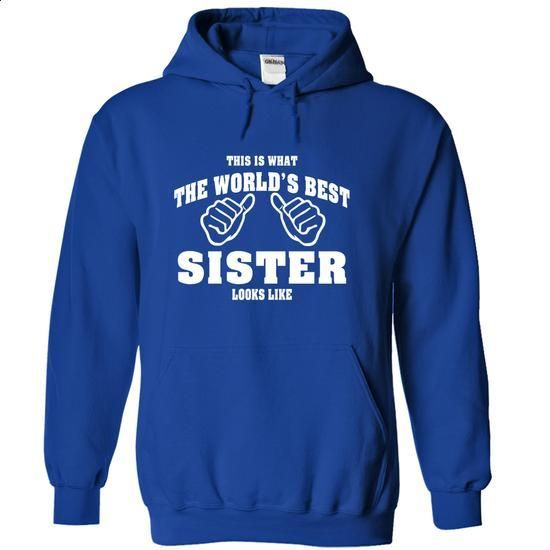 This is what the worlds best SISTER look like Tshirt an - #wifey shirt #cashmere sweater. ORDER NOW => https://www.sunfrog.com/Funny/This-is-what-the-worlds-best-SISTER-look-like-Tshirt-and-Hoodie-RoyalBlue-7936246-Hoodie.html?68278
