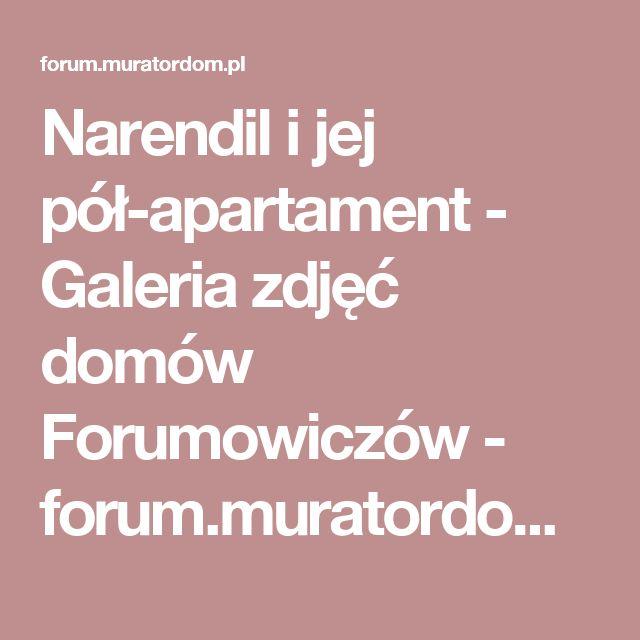 Narendil i jej pół-apartament - Galeria zdjęć domów Forumowiczów - forum.muratordom.pl