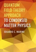 Quantum field theory approach to condensed matter physics / Eduardo C. Marino, Institute of Physics, Federeal University of Rio de Janeiro #novetatsfiq2018