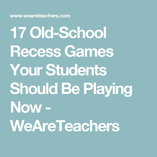 17 Old-School Recess Games Your Students Should Be Playing Now - WeAreTeachers