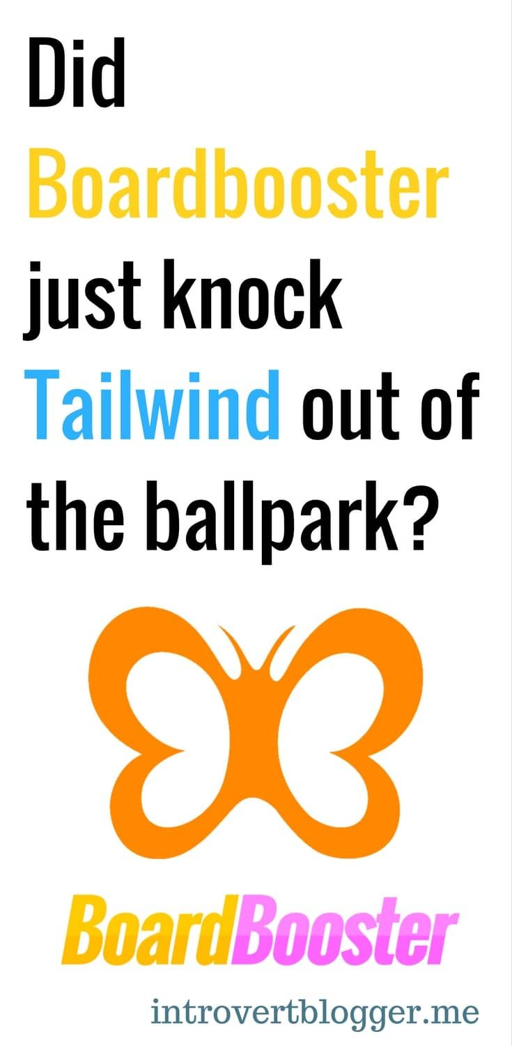 Did BoardBooster just knock Tailwind out of the park? Tailwind versus BoardBooster - blogging resources - blogging tips - from the Introvert Blogger-