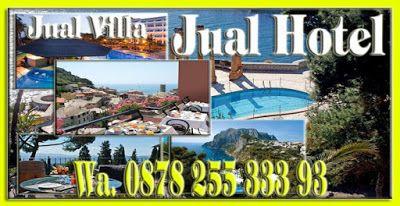 Jual Villa dan Hotel: Jual Hotel dan Jual Villa