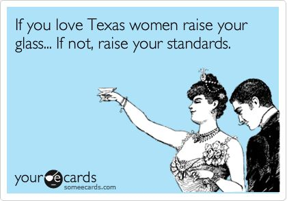 Texas Women: Texas Him, Posters Kelly, Texas Amenities, Texas Born, Southern Belle, Texas Woman, Southern Girls, Texas Girls, True Stories
