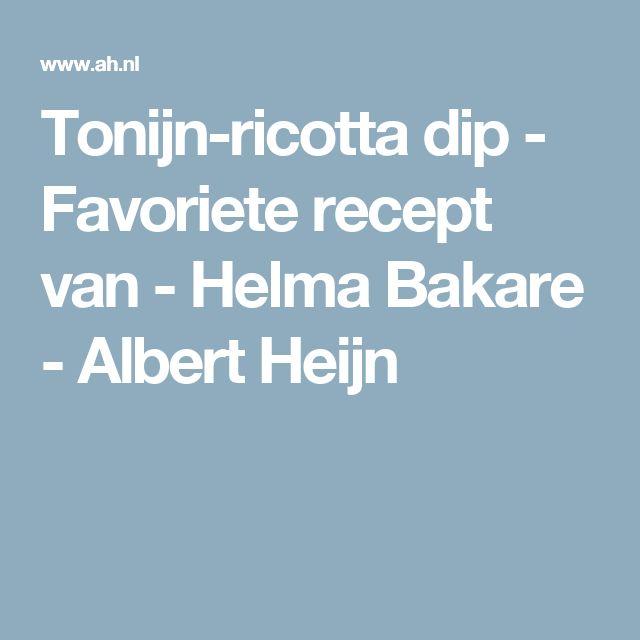 Tonijn-ricotta dip - Favoriete recept van - Helma Bakare - Albert Heijn