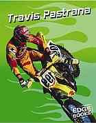 """""""Traces the life and career of motocross racing and motocross freestyle star Travis Pastrana""""--Provided by publisher."""