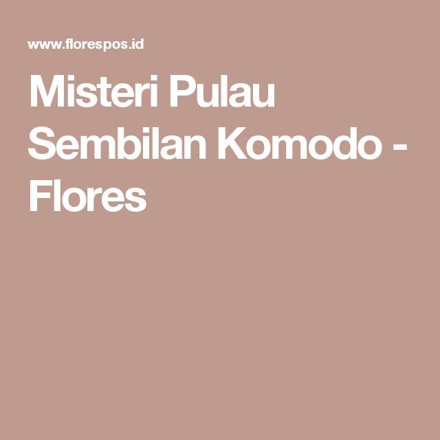 Misteri Pulau Sembilan Komodo - Flores