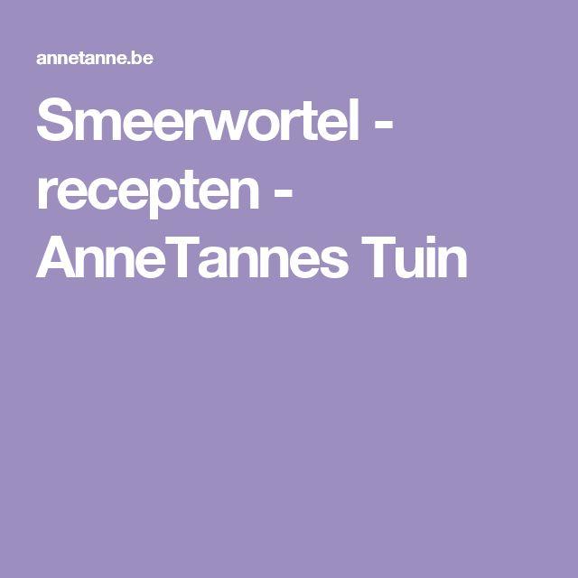 Smeerwortel - recepten - AnneTannes Tuin