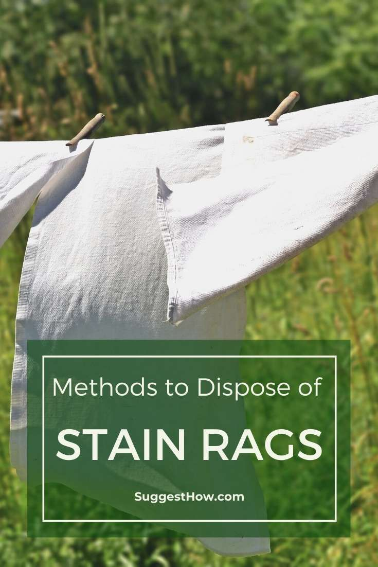 How To Dispose Of Stain Rags Stain Staining Wood Disposing Of Paint