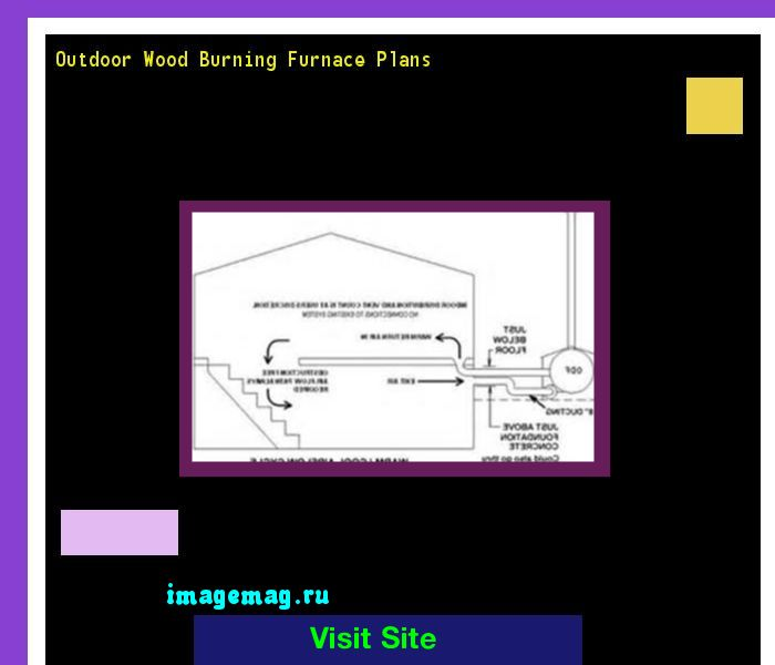 Outdoor Wood Burning Furnace Plans 093924 - The Best Image Search