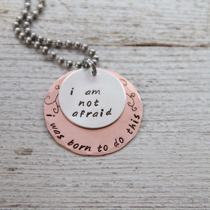 {I Am Not Afraid. I was born to do this necklace} jewelry we make