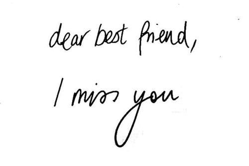 losing your best friend is seriously one of the hardest things...wish you were here...
