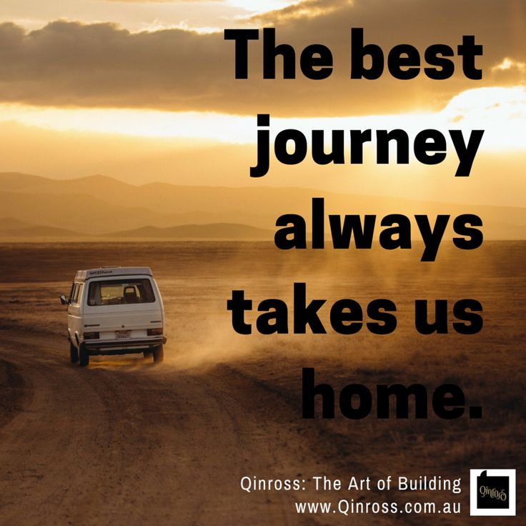 """The best journey always takes us home."""