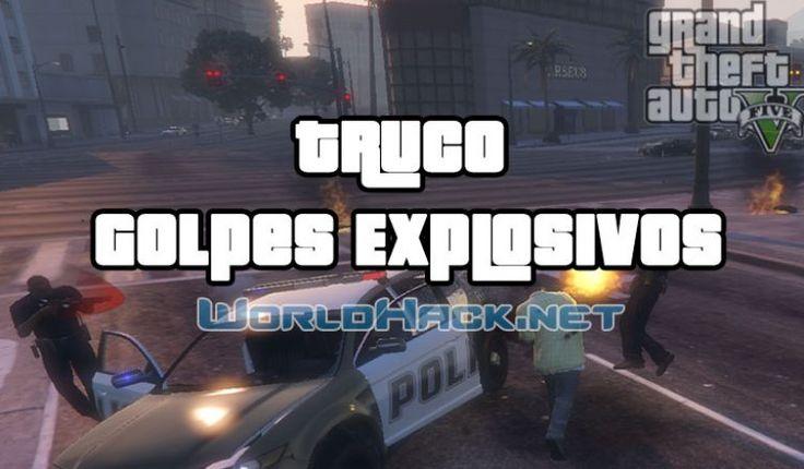 Truco Golpes Explosivos GTA 5 - WorldHack.net